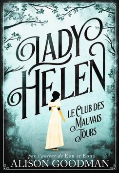 La club des mauvais jours, Lady Helen 1, Alison Goodman